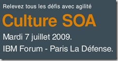 Culture SOA IBM Forum 7 Juillet 2009
