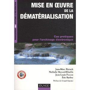 Mise en oeuvre de la dématérialisation - Cas pratiques pour l'archivage électronique